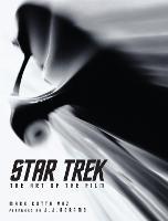 Star Trek: The Art of the Film - Star Trek (Hardback)