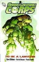 Green Lantern Corps: To be a Lantern (Paperback)