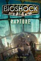 Bioshock - Rapture (Paperback)