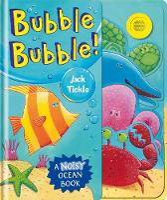 Bubble Bubble! - Big Noisy Books