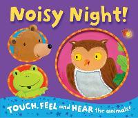 Noisy Night! - Noisy Touch-and-Feel Books
