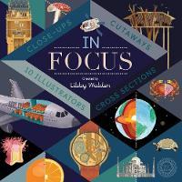 In Focus: 101 Close Ups, Cross-sections and Cutaways (Hardback)