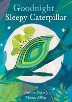 Goodnight Sleepy Caterpillar (Board book)