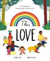 This Love: A Celebration of Harmony Around the World (Hardback)