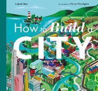 How to Build a City (Hardback)