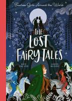 The Lost Fairy Tales: Fearless girls around the world (Hardback)
