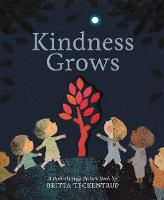 Kindness Grows: A Peek-through Picture Book by Britta Teckentrup (Hardback)