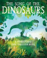 The Song of the Dinosaurs: A Prehistoric Peek-Through Book (Paperback)