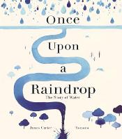 Once Upon a Raindrop: The Story of Water (Paperback)