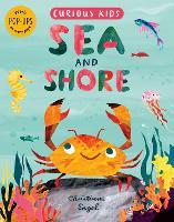 Curious Kids: Sea and Shore - Curious Kids (Hardback)