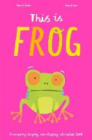 This is Frog: A whopping, hopping, non-stopping interactive book (Paperback)