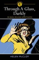 Through a Glass, Darkly: Dr Basil Willing Investigates (Paperback)