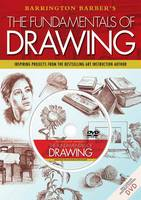 The Fundamentals of Drawing: Inspiring Projects from the Bestselling Art Instruction Author