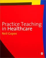 Practice Teaching in Healthcare (Paperback)
