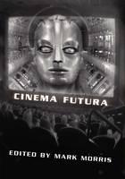 Cinema Futura: Essays on Favourite Science Fiction Movies (Hardback)
