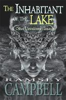 The Inhabitant of the Lake and Other Unwelcome Tenants (Paperback)