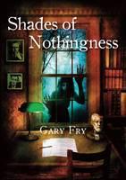 Shades of Nothingness (Hardback)