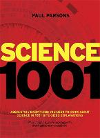 Science 1001: Absolutely everything that matters in science (Paperback)