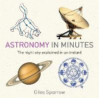 Astronomy in Minutes: 200 Key Concepts Explained in an Instant - In Minutes (Paperback)