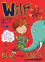 Wilf the Mighty Worrier is King of the Jungle: Book 3 - Wilf the Mighty Worrier (Paperback)