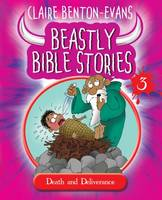 Beastly Bible Stories: Book 3: Death and Deliverance (Paperback)