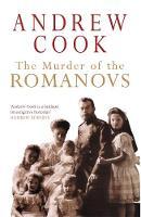 The Murder of the Romanovs (Hardback)