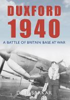 Duxford 1940: A Battle of Britain Base at War (Paperback)