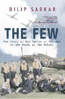 The Few: The Story of the Battle of Britain in the Words of the Pilots (Hardback)