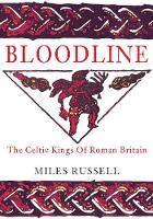Bloodline: The Celtic Kings of Roman Britain (Paperback)