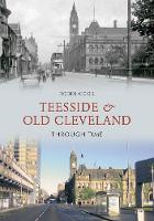 Teesside and Old Cleveland Through Time - Through Time (Paperback)