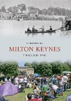 Milton Keynes Through Time - Through Time (Paperback)