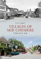 Villages of Mid-Cheshire Through Time - Through Time (Paperback)