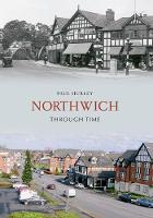 Northwich Through Time - Through Time (Paperback)
