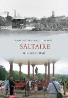 Saltaire Through Time - Through Time (Paperback)