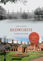 Bedworth Through Time - Through Time (Paperback)