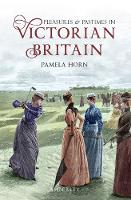 Pleasures and Pastimes in Victorian Britain (Paperback)