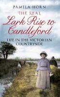 The Real Lark Rise to Candleford: Life in the Victorian Countryside (Paperback)