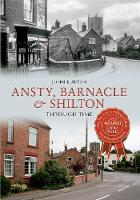 Ansty, Barnacle & Shilton Through Time - Through Time (Paperback)