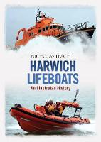 Harwich Lifeboats: An Illustrated History (Paperback)