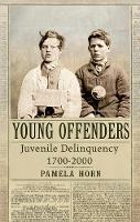 Young Offenders: Juvenile Delinquency from 1700 to 2000 (Hardback)