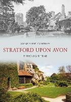 Stratford Upon Avon Through Time - Through Time (Paperback)