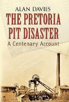 The Pretoria Pit Disaster: A Centenary Account (Paperback)