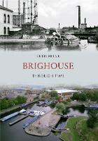 Brighouse Through Time - Through Time (Paperback)