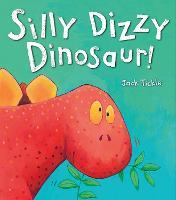Silly Dizzy Dinosaur! (Hardback)