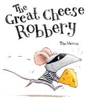 The Great Cheese Robbery (Hardback)