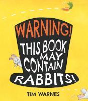 Warning! This Book May Contain Rabbits! (Hardback)