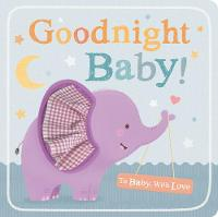 Goodnight Baby! - To Baby With Love (Board book)