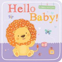 Hello Baby! - To Baby With Love (Board book)