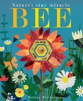 Bee: Nature's tiny miracle (Paperback)
