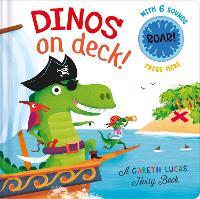 Dinos on Deck - A Gareth Lucas Noisy Book 2
